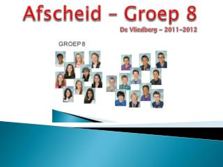 Afscheid – Groep 8 De Vliedberg - 2011-2012