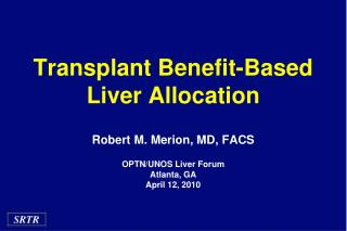 Transplant Benefit-Based Liver Allocation