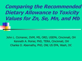 Comparing the Recommended Dietary Allowance to Toxicity Values for Zn, Se, Mn, and Mb
