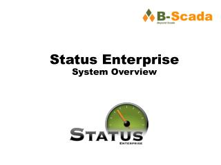 Status Enterprise System Overview
