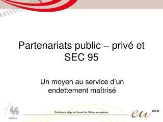 Partenariats public – privé et SEC 95