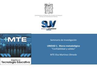 """Seminario  de  Investigación UNIDAD  1.  Marco  metodológico """" Confiabilidad  y  validez """""""