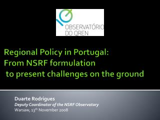 Regional Policy in Portugal: From NSRF formulation  to present challenges on the ground