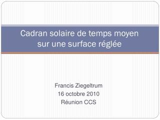Francis Ziegeltrum 16  octobre  2010 Réunion CCS