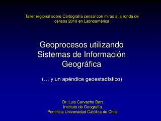 Taller regional sobre Cartografía censal con miras a la ronda de censos 2010 en Latinoamérica