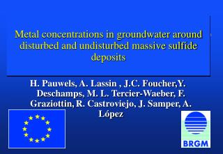 Metal concentrations in groundwater around disturbed and undisturbed massive sulfide deposits