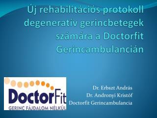 Új rehabilitációs protokoll degeneratív gerincbetegek számára a  Doctorfit  Gerincambulancián