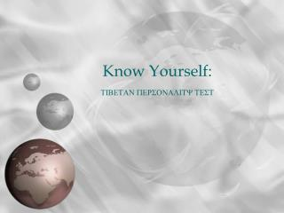 Know Yourself:  TIBETAN PERSONALITY TEST