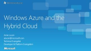 Windows Azure  and the  Hybrid  C loud