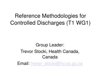 Reference Methodologies for Controlled Discharges (T1 WG1) ‏