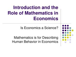Introduction and the Role of Mathematics in Economics