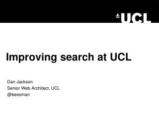 Improving search at UCL