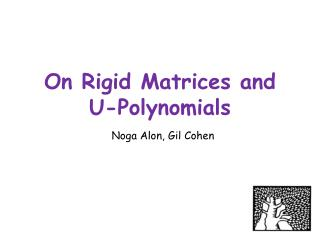 On Rigid Matrices and U-Polynomials