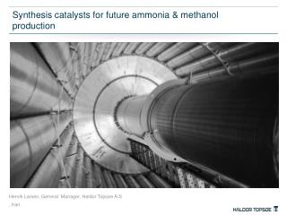 Synthesis catalysts for future ammonia & methanol production