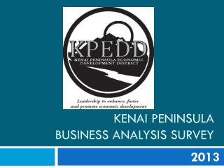 Kenai peninsula  BUSINESS analysis survey