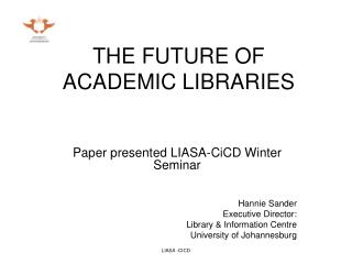 THE FUTURE OF ACADEMIC LIBRARIES