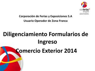 Corporación de Ferias y Exposiciones S.A Usuario Operador de Zona Franca