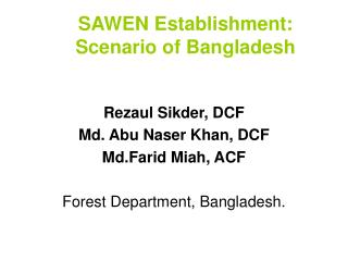 SAWEN Establishment: Scenario of Bangladesh