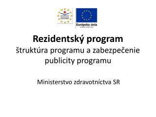 Rezidentský program štruktúra programu a zabezpečenie publicity programu