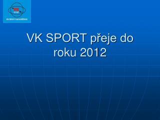 VK SPORT přeje do roku 2012