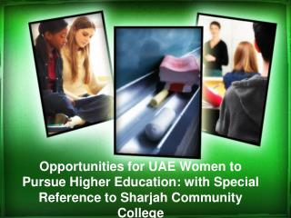 Opportunities for UAE Women to Pursue Higher Education: with Special Reference to Sharjah Community College