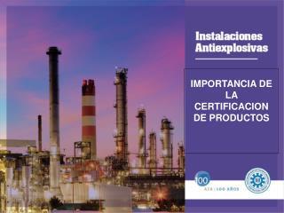 IMPORTANCIA DE LA CERTIFICACION DE PRODUCTOS