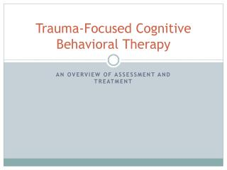 Trauma-Focused Cognitive Behavioral Therapy