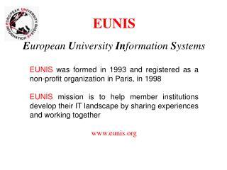 EUNIS E uropean  U niversity  In formation  S ystems