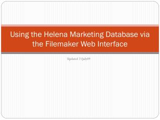 Using the Helena Marketing Database via the  Filemaker  Web Interface
