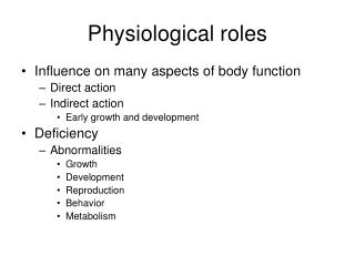 Physiological roles