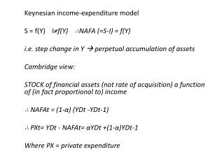 Keynesian income-expenditure model S = f(Y)     I ≠f (Y)    ∴NAFA (=S-I) = f(Y)