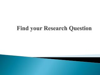 Find your Research Question
