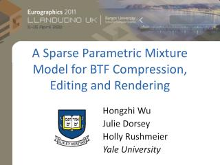 A Sparse Parametric Mixture Model for BTF Compression, Editing and Rendering