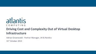 Driving Cost and Complexity Out of Virtual Desktop Infrastructure