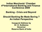 Indian Merchants  Chamber  4th International Banking and Finance Conference 2009  Banking - Crisis and Beyond