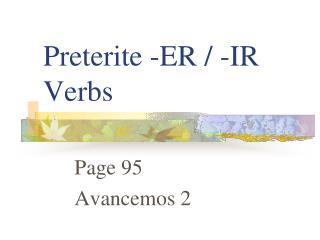Preterite -ER / -IR Verbs
