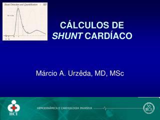 CÁLCULOS DE  SHUNT  CARDÍACO