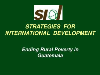 STRATEGIES  FOR INTERNATIONAL  DEVELOPMENT