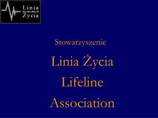 Stowarzyszenie Linia ?ycia Lifeline Association