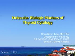 Molecular Biologic Markers of Thyroid Cytology