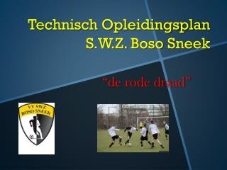 Technisch Opleidingsplan S.W.Z.  Boso  Sneek