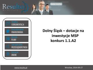 Dolny Śląsk – dotacje  na inwestycje  MSP konkurs  1.1.A2