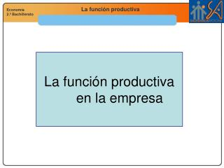 La funci�n productiva en la empresa