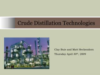 Crude Distillation Technologies
