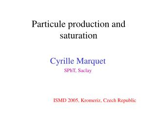 Particule production and saturation