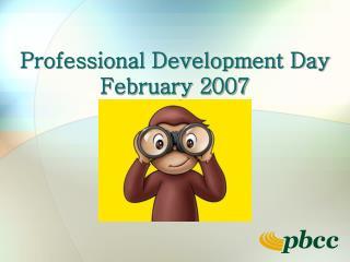 Professional Development Day February 2007