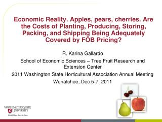 R. Karina Gallardo School of Economic Sciences – Tree Fruit Research and Extension Center