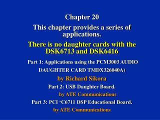 Chapter 20 This chapter provides a series of applications.
