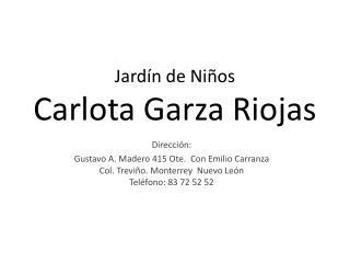 Jardín de Niños  Carlota Garza Riojas