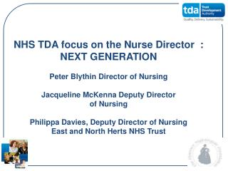 NHS TDA focus on the Nurse Director  : NEXT GENERATION Peter Blythin Director of Nursing